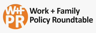 Work + Family Policy Roundtable